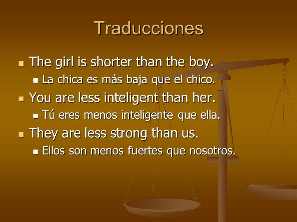 Traducciones The girl is shorter than the boy.