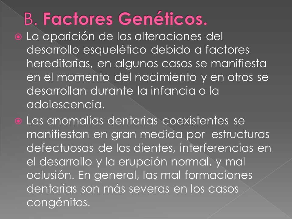 B. Factores Genéticos.