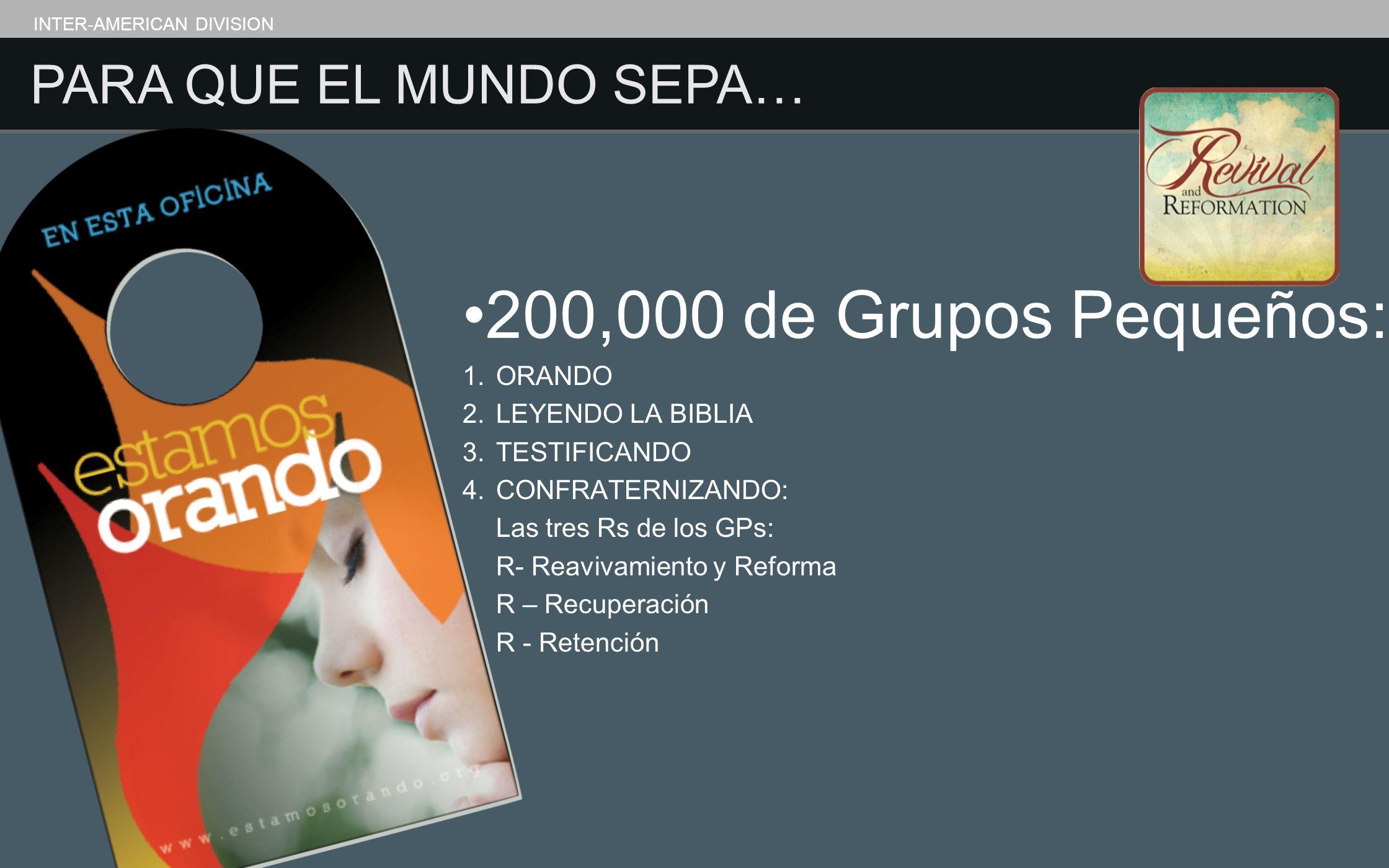 200,000 de Grupos Pequeños: PARA QUE EL MUNDO SEPA… ORANDO