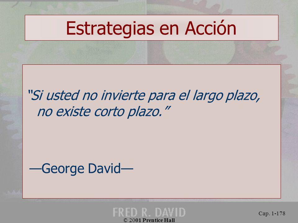Estrategias en Acción Si usted no invierte para el largo plazo, no existe corto plazo. —George David—