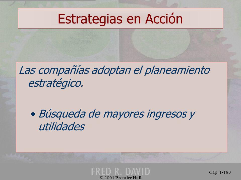 Estrategias en Acción Las compañías adoptan el planeamiento estratégico. Búsqueda de mayores ingresos y utilidades.