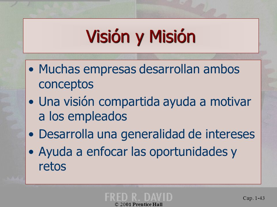 Visión y Misión Muchas empresas desarrollan ambos conceptos