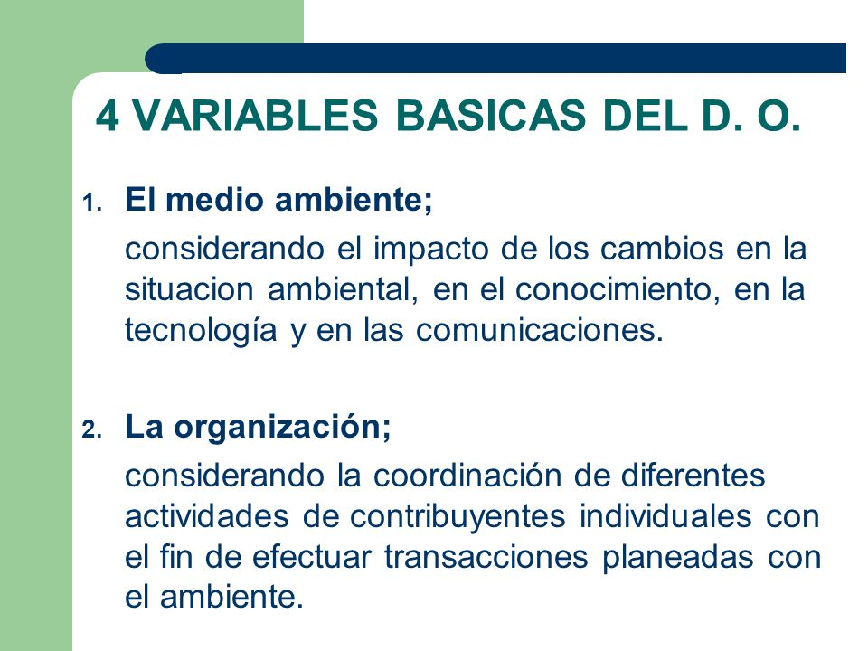 4 VARIABLES BASICAS DEL D. O.