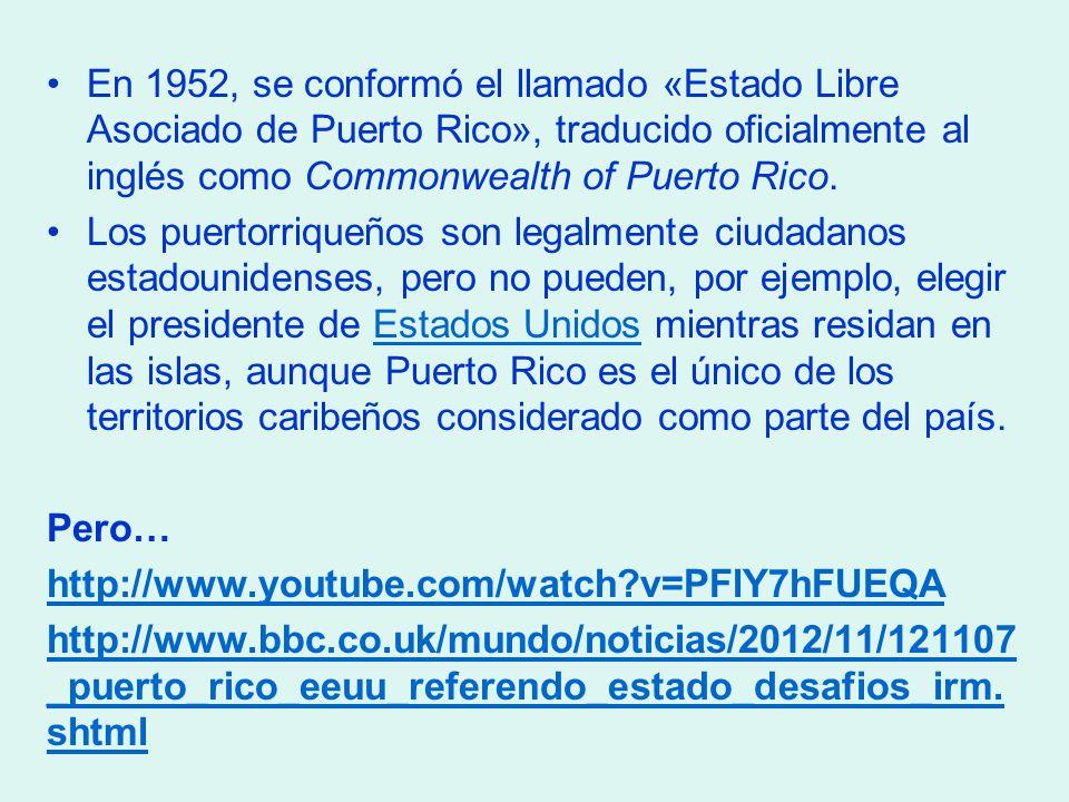 En 1952, se conformó el llamado «Estado Libre Asociado de Puerto Rico», traducido oficialmente al inglés como Commonwealth of Puerto Rico.