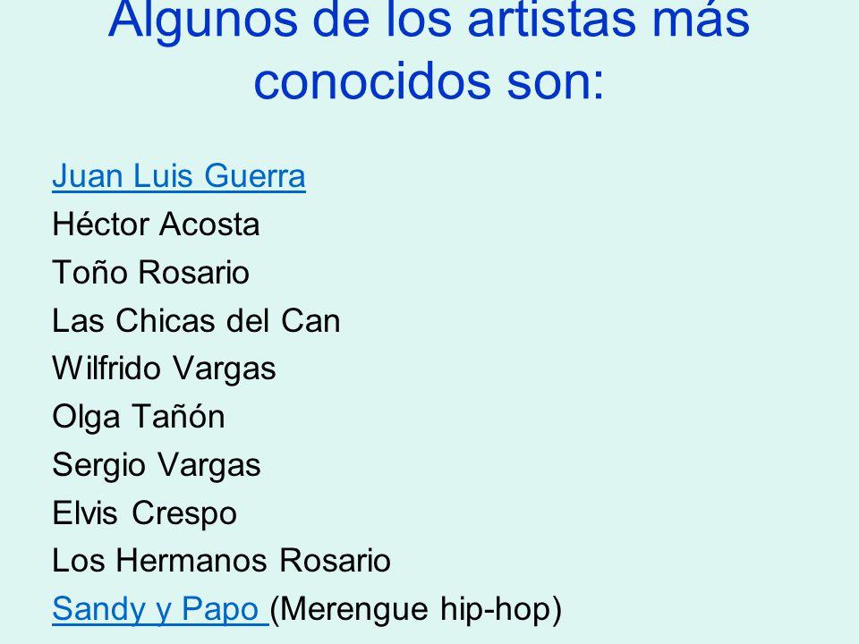Algunos de los artistas más conocidos son:
