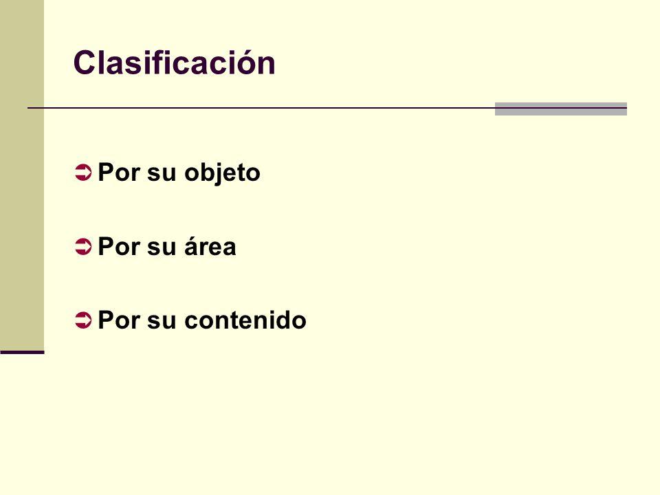 Clasificación Por su objeto Por su área Por su contenido