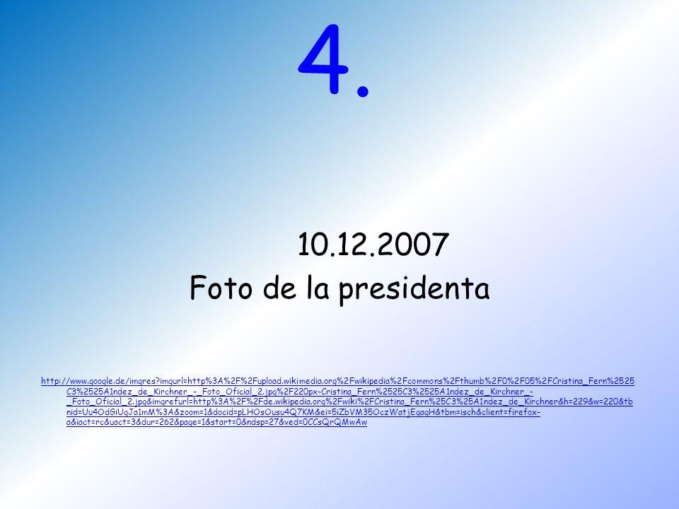 4. 10.12.2007. Foto de la presidenta.