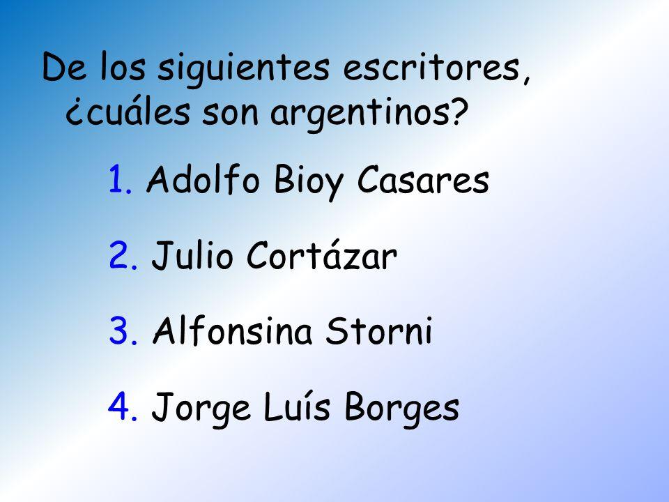 De los siguientes escritores, ¿cuáles son argentinos