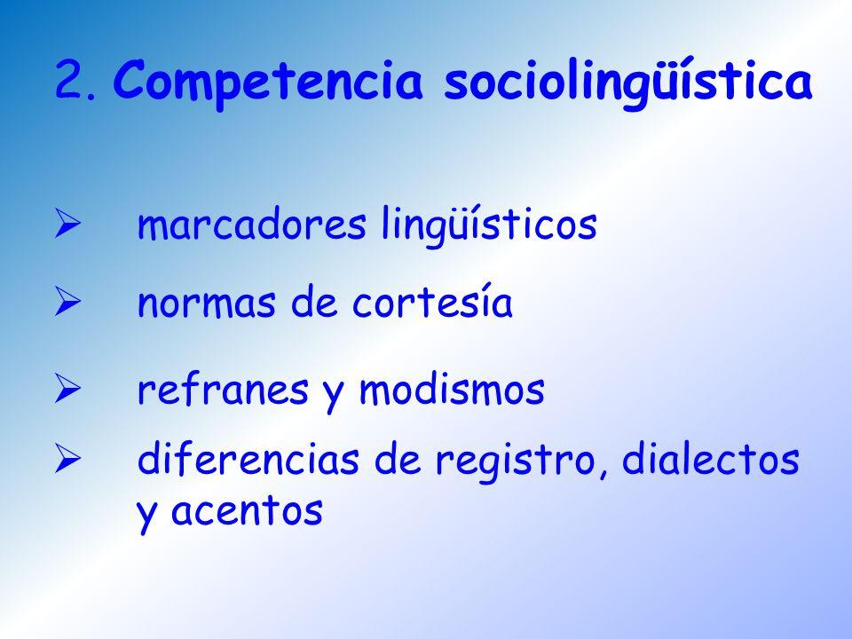 2. Competencia sociolingüística