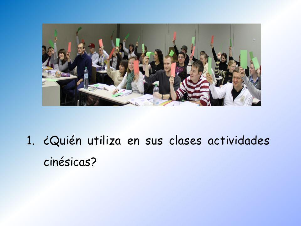 ¿Quién utiliza en sus clases actividades cinésicas