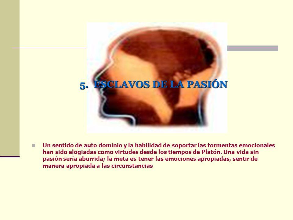 5. ESCLAVOS DE LA PASIÓN