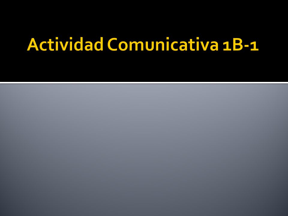 Actividad Comunicativa 1B-1