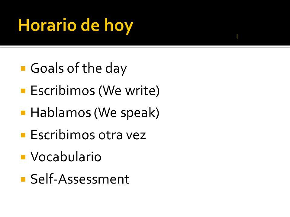 Horario de hoy Goals of the day Escribimos (We write)
