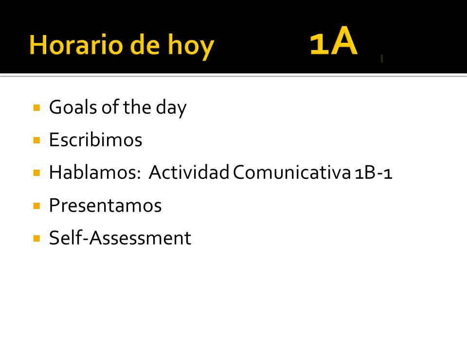Horario de hoy 1A Goals of the day Escribimos