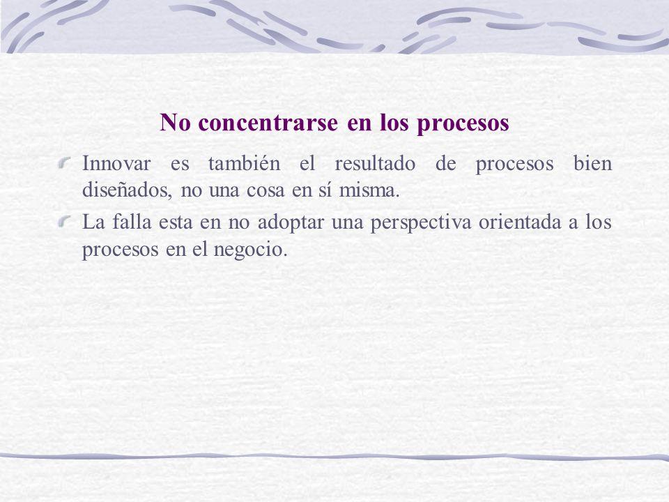 No concentrarse en los procesos