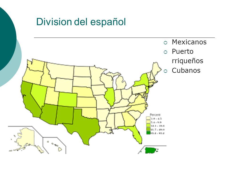 Division del español Mexicanos Puerto rriqueños Cubanos