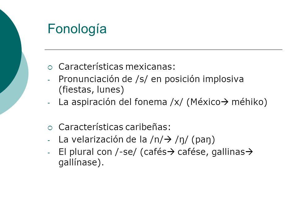 Fonología Características mexicanas: