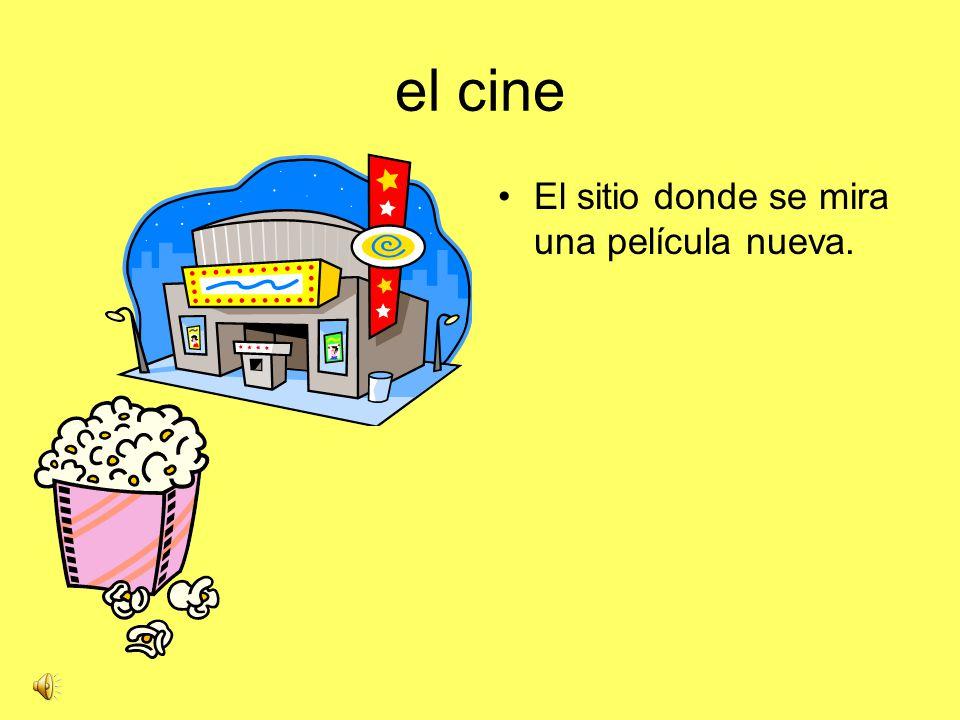 el cine El sitio donde se mira una película nueva.