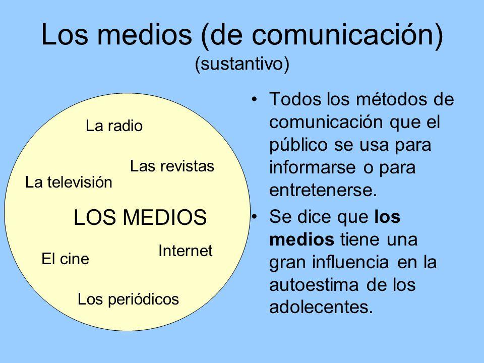 Los medios (de comunicación) (sustantivo)