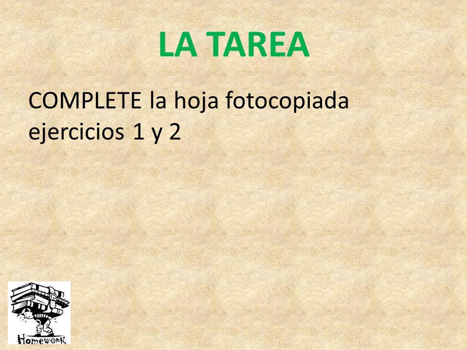 LA TAREA COMPLETE la hoja fotocopiada ejercicios 1 y 2