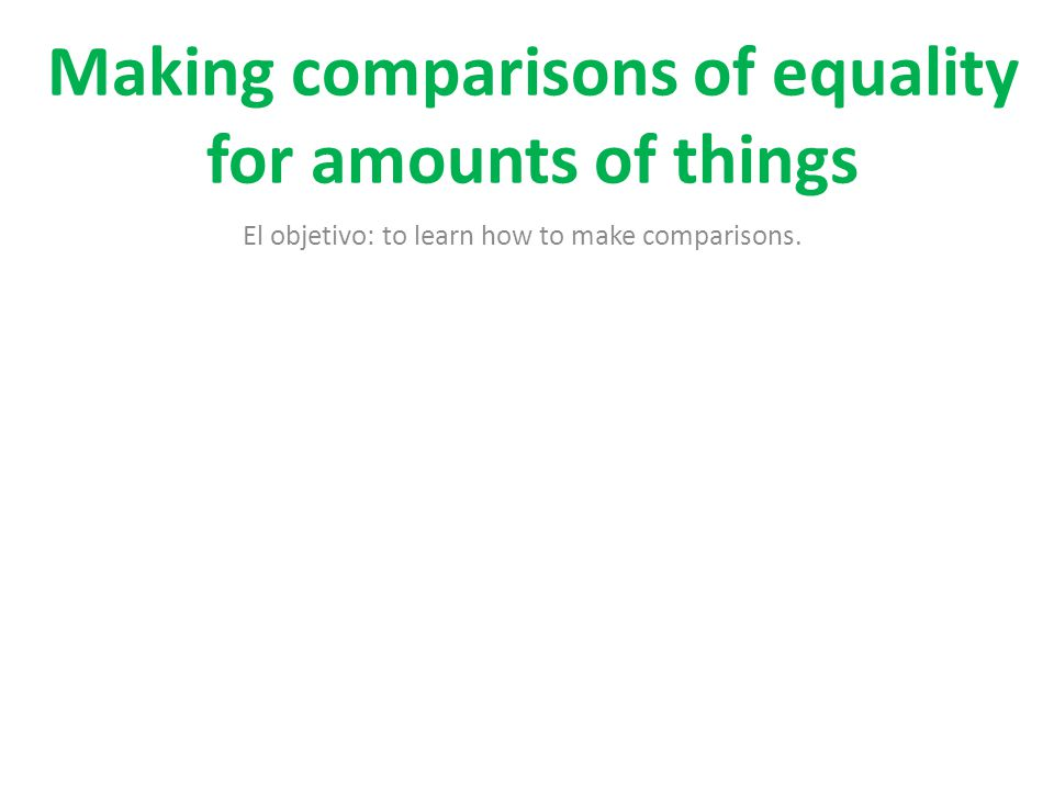 Making comparisons of equality for amounts of things