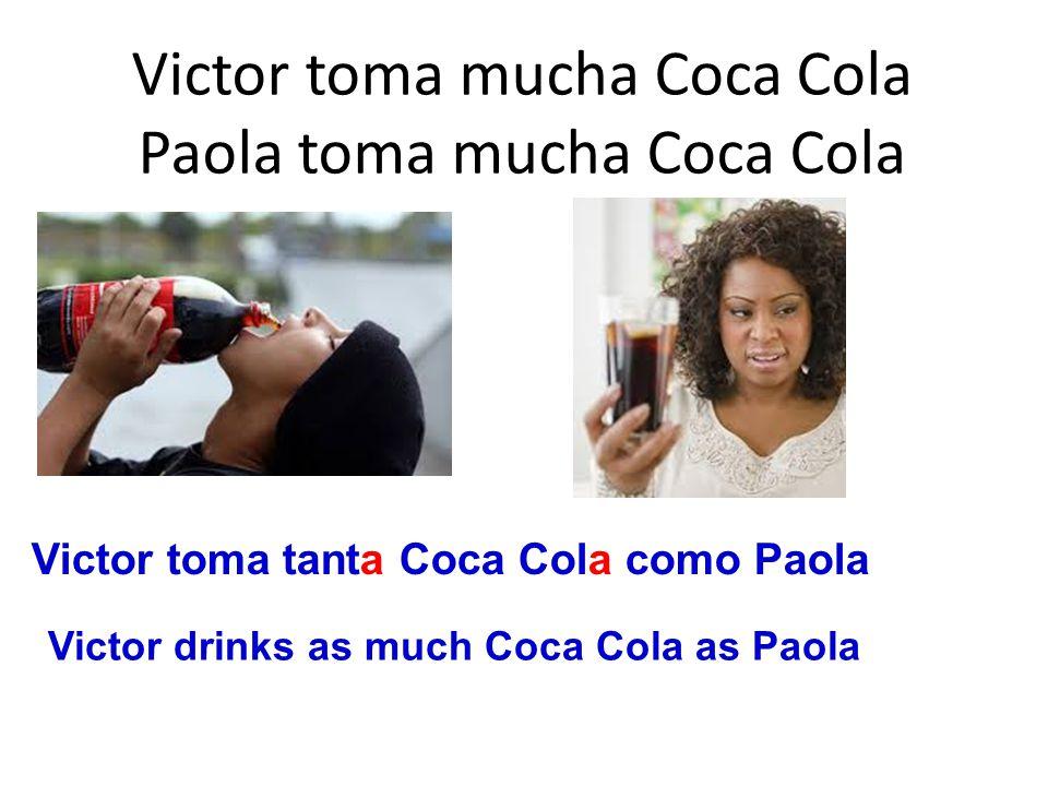 Victor toma mucha Coca Cola Paola toma mucha Coca Cola