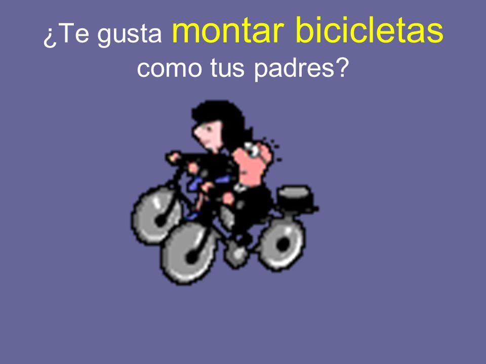 ¿Te gusta montar bicicletas como tus padres