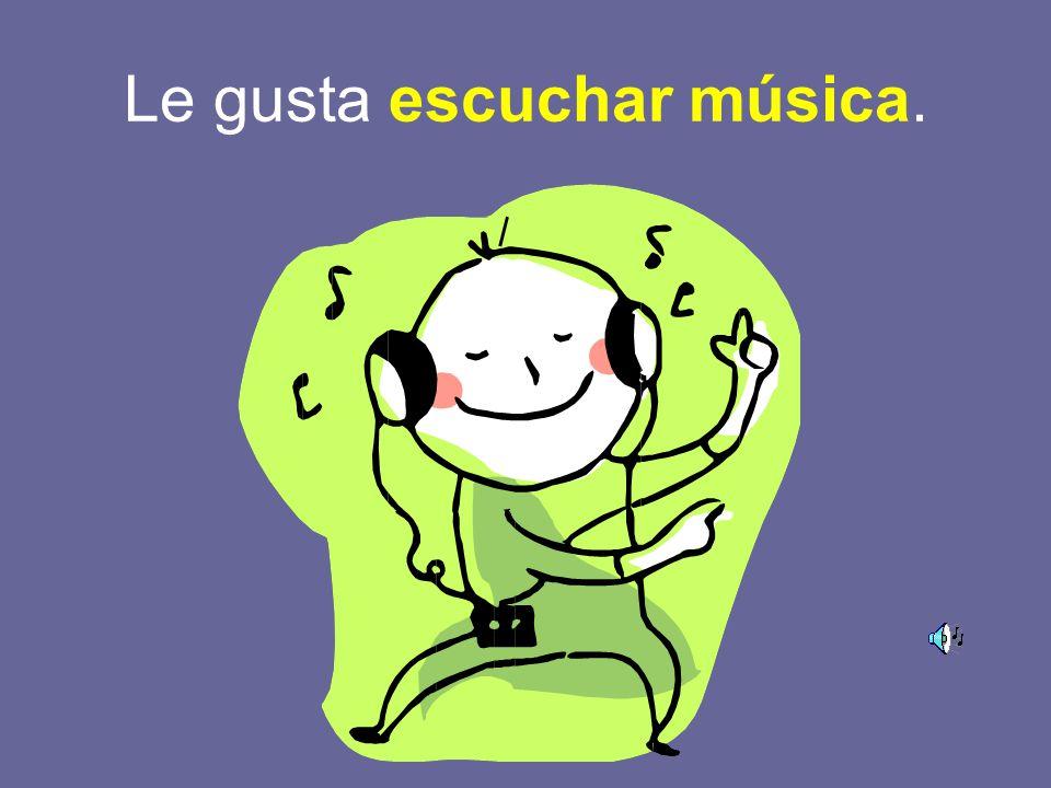 Le gusta escuchar música.