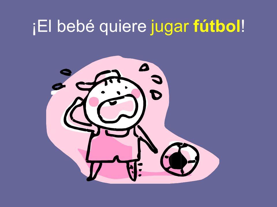 ¡El bebé quiere jugar fútbol!