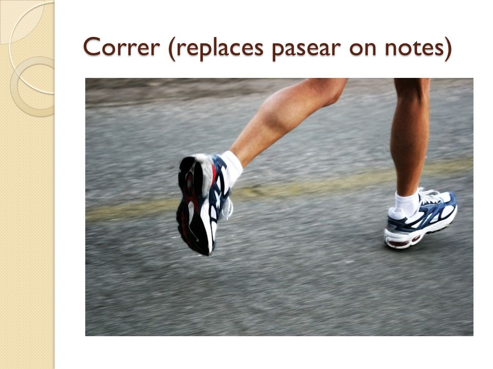 Correr (replaces pasear on notes)