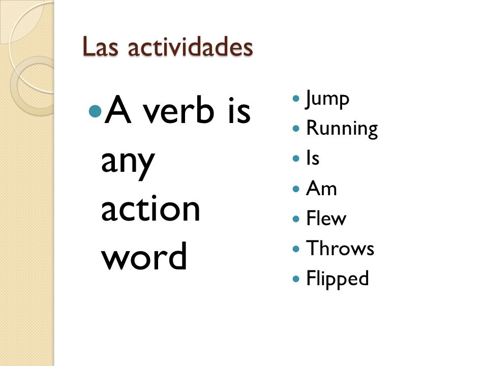 A verb is any action word