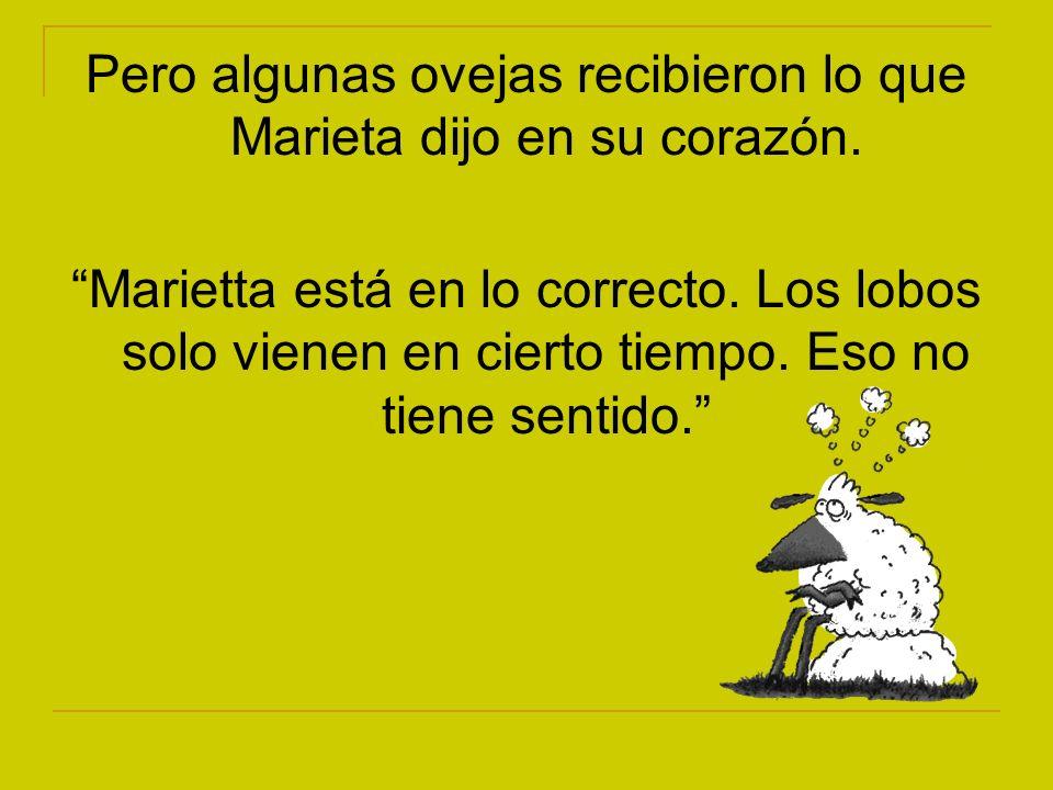 Pero algunas ovejas recibieron lo que Marieta dijo en su corazón.