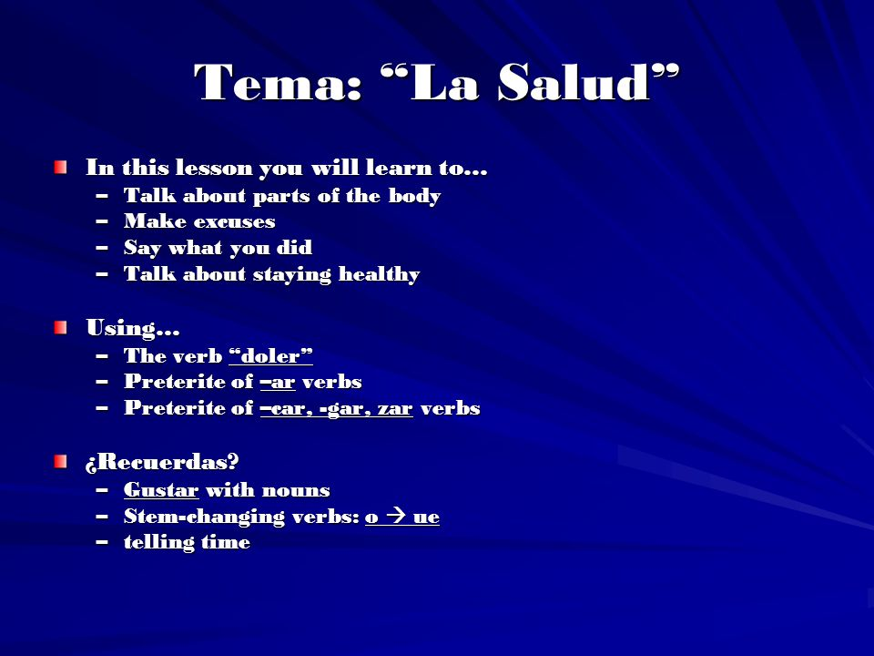 Tema: La Salud In this lesson you will learn to… Using… ¿Recuerdas