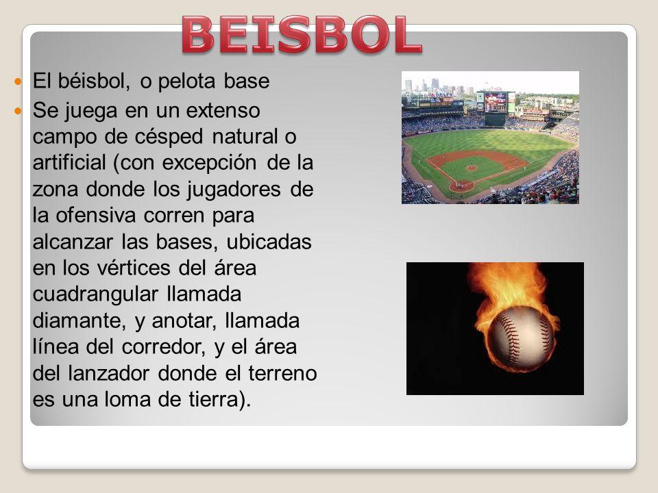 BEISBOL El béisbol, o pelota base