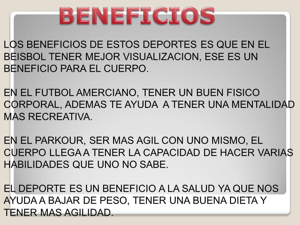 BENEFICIOS LOS BENEFICIOS DE ESTOS DEPORTES ES QUE EN EL BEISBOL TENER MEJOR VISUALIZACION, ESE ES UN BENEFICIO PARA EL CUERPO.