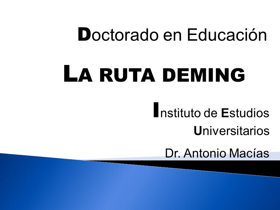 LA RUTA DEMING Instituto de Estudios Universitarios