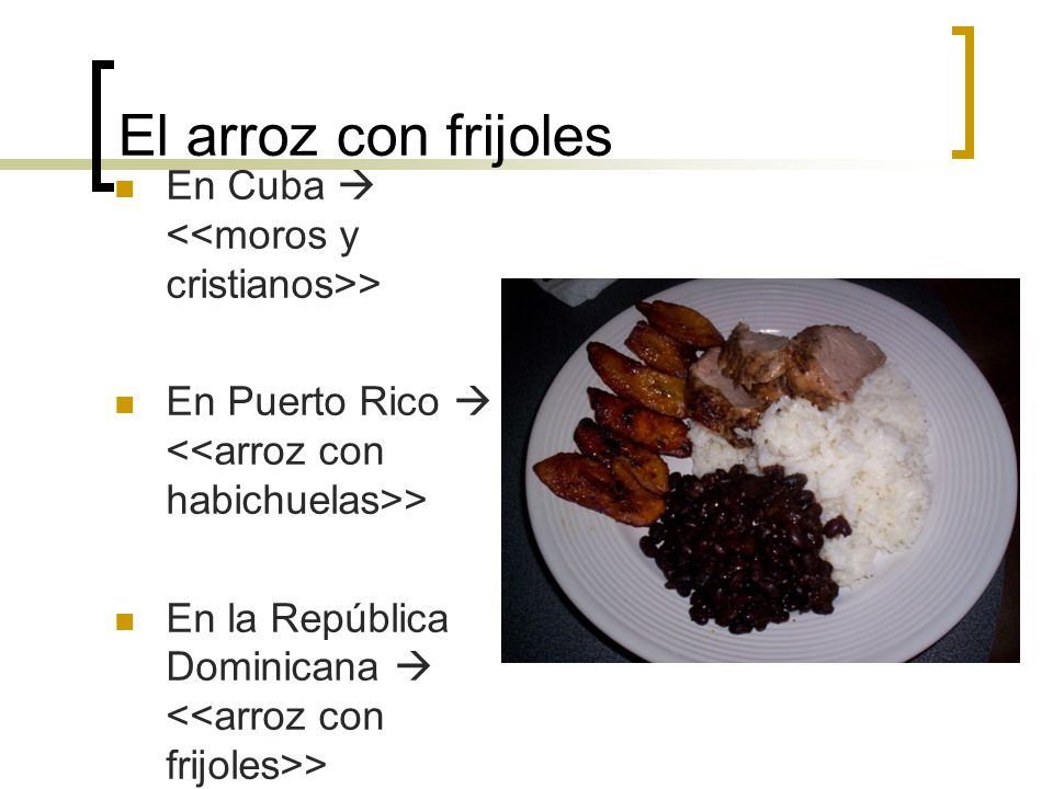 El arroz con frijoles En Cuba  <<moros y cristianos>>
