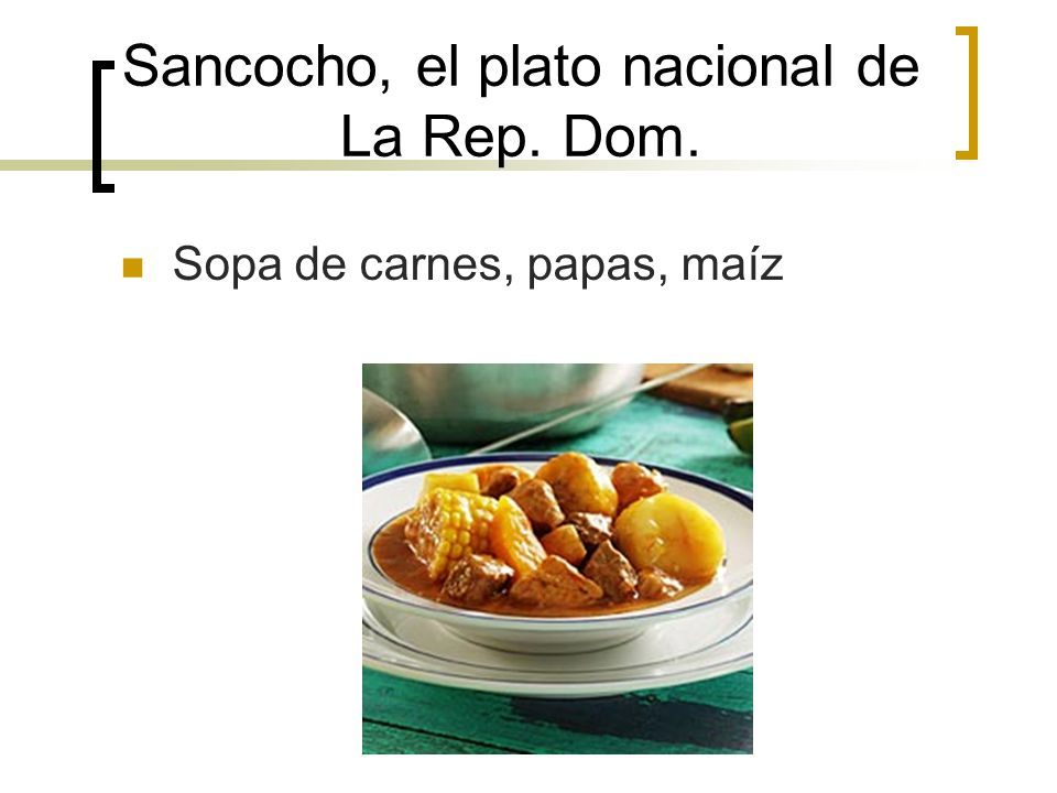 Sancocho, el plato nacional de La Rep. Dom.