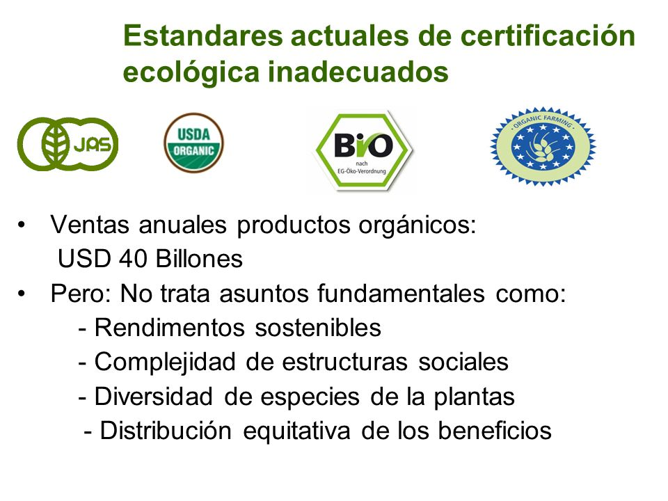 Estandares actuales de certificación ecológica inadecuados