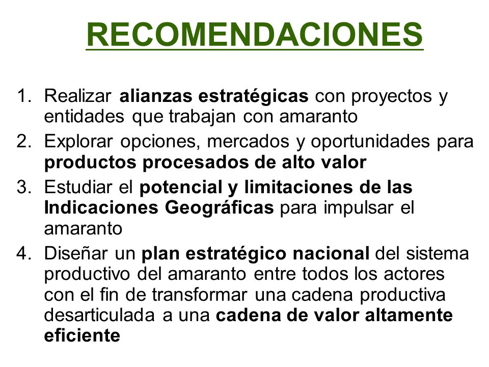 RECOMENDACIONES Realizar alianzas estratégicas con proyectos y entidades que trabajan con amaranto.