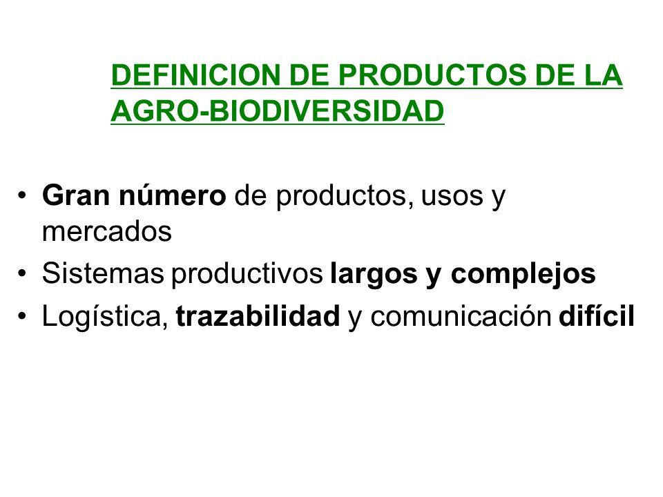 DEFINICION DE PRODUCTOS DE LA AGRO-BIODIVERSIDAD