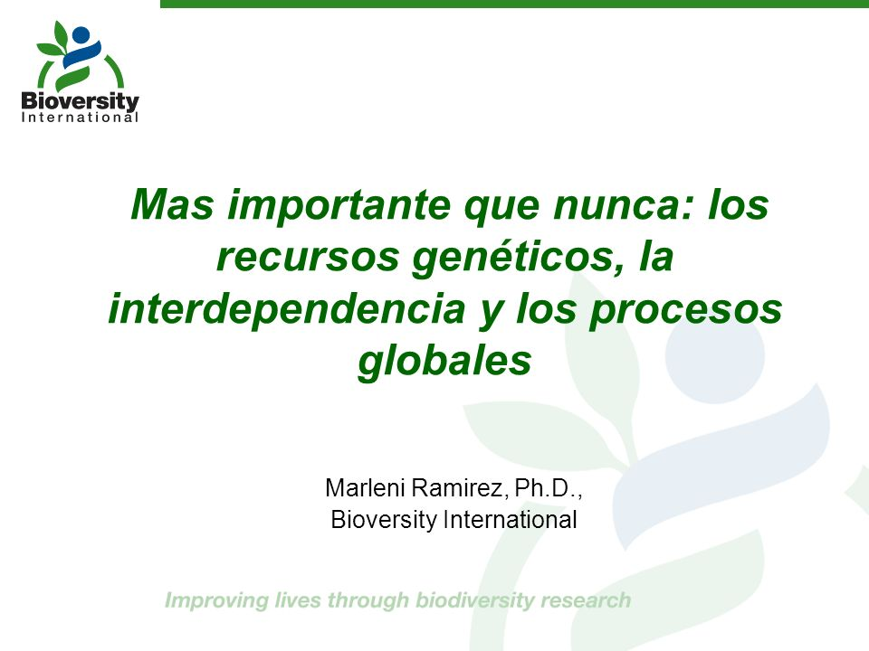 Marleni Ramirez, Ph.D., Bioversity International