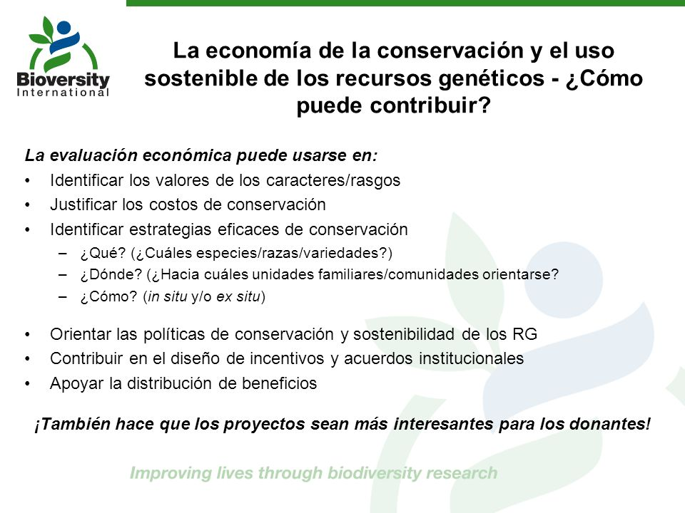 La economía de la conservación y el uso sostenible de los recursos genéticos - ¿Cómo puede contribuir