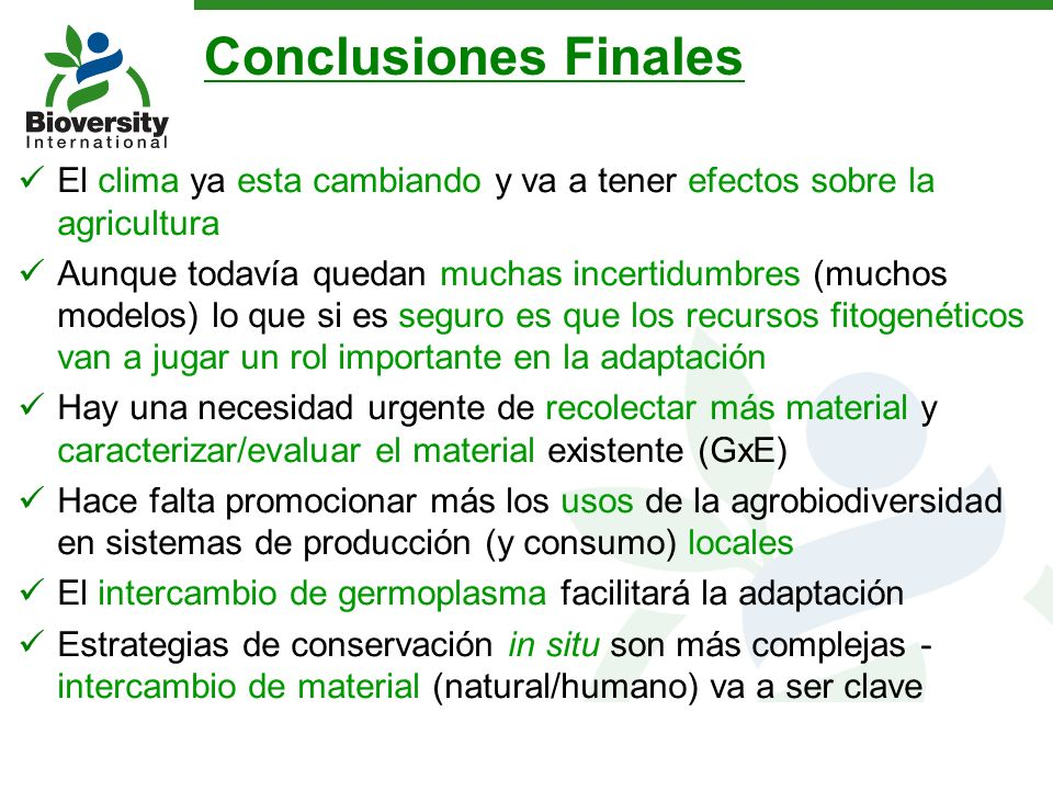 Conclusiones Finales El clima ya esta cambiando y va a tener efectos sobre la agricultura.