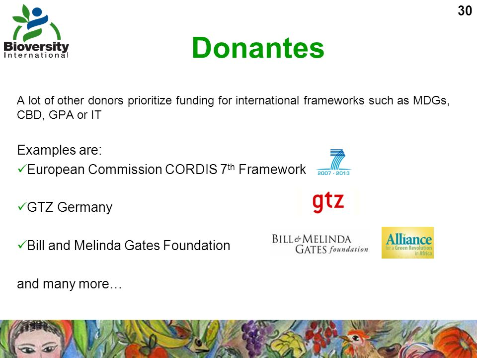 Donantes Examples are: European Commission CORDIS 7th Framework