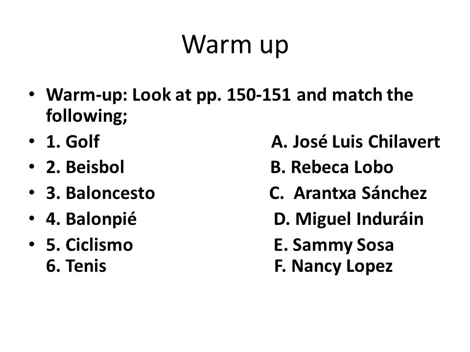 Warm up Warm-up: Look at pp. 150-151 and match the following;