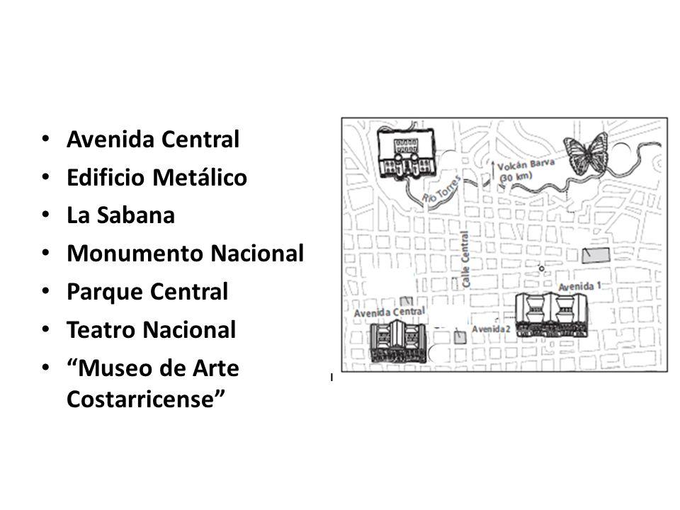 Avenida Central Edificio Metálico. La Sabana. Monumento Nacional. Parque Central. Teatro Nacional.