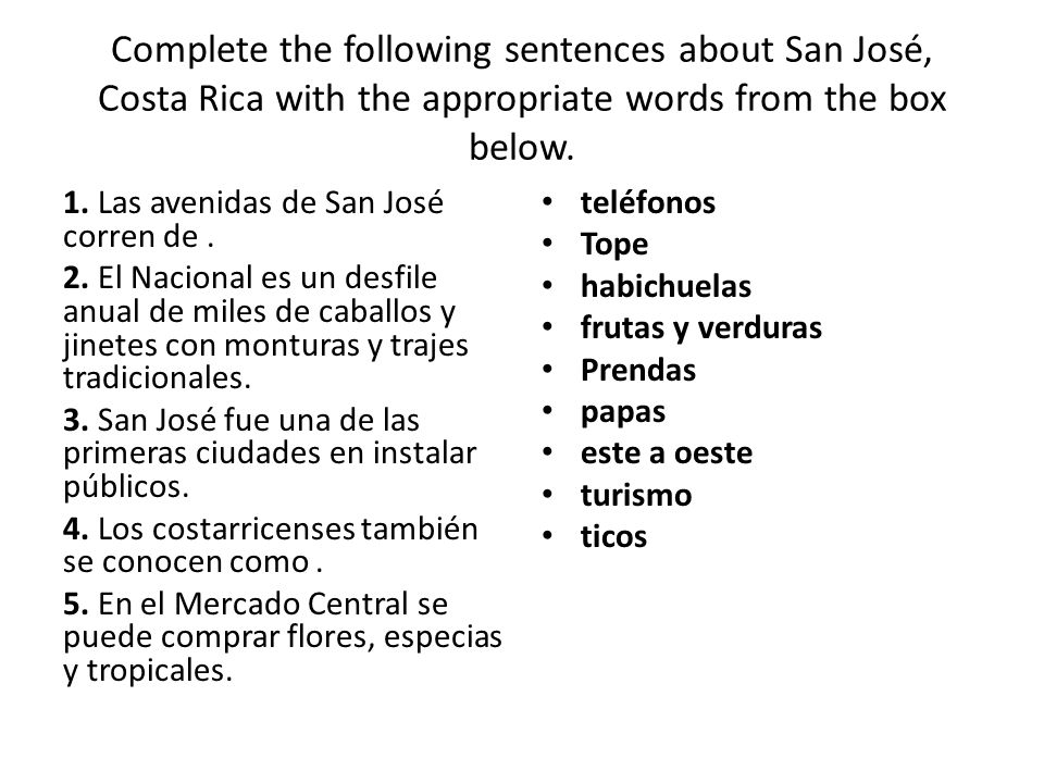 Complete the following sentences about San José, Costa Rica with the appropriate words from the box below.