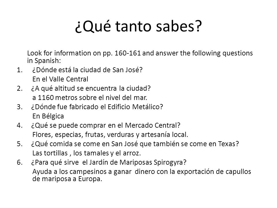 ¿Qué tanto sabes Look for information on pp. 160-161 and answer the following questions in Spanish:
