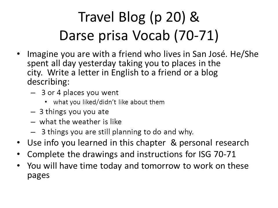 Travel Blog (p 20) & Darse prisa Vocab (70-71)